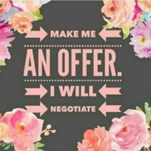 Make me an offer! I will negotiate!!